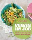 Vegan im Job von Patrick Bolk (2015, Klappenbroschur)