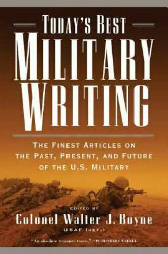 Today s Best Military Writing The Finest Articles On The Past, Present, And Fu - $5.62