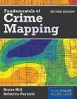 Fundamentals of Crime Mapping von Bryan Hill und Rebecca Paynich (2013, Taschenbuch)