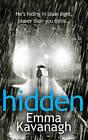 Hidden by Emma Kavanagh (Hardback, 2015)