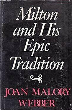 Milton and His Epic Tradition by Webber, Joan