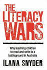 The Literacy Wars: Why Teaching Children to Read and Write is a Battleground in Australia by Ilana Snyder (Paperback, 2008)