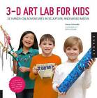 3D Art Lab for Kids: 32 Adventures in Sculpture and Mixed Media by Susan Schwake (Paperback, 2013)