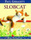 Slobcat by Paul Geraghty (Paperback, 1996)