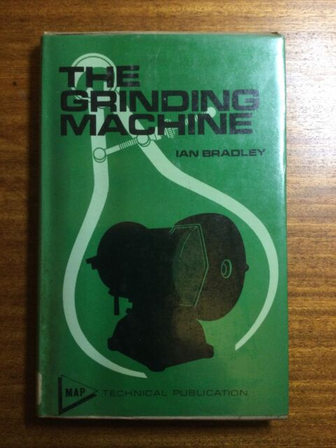 The Grinding Machine by Ian Bradley 1973 First Edition