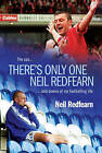 There's Only One Neil Redfearn: The Ups and Downs of My Footballing Life by Neil Redfearn (Hardback, 2006)