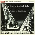 Ardours of the Lost Rake/Coals to Jerusalem * by Pete Brown (Lyricist)/Phil Ryan (CD, Jul-2013, 2 Discs, Esoteric Recordings)