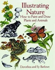 Illustrating Nature: How to Paint and Draw Plants and Animals (Dover Art Instruc