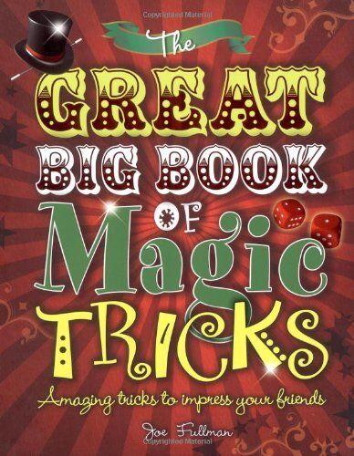 The Great Big Book of Magic Tricks,Joe Fullman