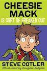 Cheesie Mack is Sort of Freaked Out by Steve Cotler (Hardback, 2014)