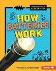 How Batteries Work by Victoria G Christensen (Hardback, 2016)