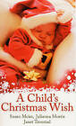 A Child's Christmas Wish: WITH Snowbound AND Meet Me Under the Mistletoe AND Stranded with Santa by Juliana Morris, Susan Meier, Janet Tronstad (Paperback, 2007)