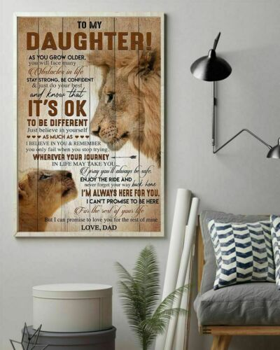 Lion To My Daughter As You Grow Older You Will Face Wall Art Poster No Frame HOT