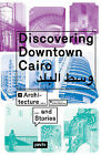 Discovering Downtown Cairo: Architecture and Stories by JOVIS Verlag (Paperback, 2015)