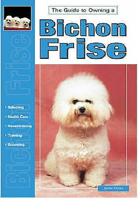 (Good)-Guide to Owning a Bichon Frise (Re Dog) (Paperback)-Jamie Dylan-079381868