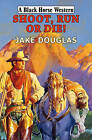 Shoot, Run, or Die by Jake Douglas (Hardback, 2009)