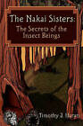 The Nakai Sisters: The Secrets of the Insect Beings by Timothy J Haran (Paperback / softback, 2011)