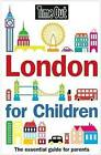 Time Out  London for Children: The Essential Guide for Parents: 2011 by Crimson Publishing (Paperback, 2010)