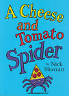 A Cheese and Tomato Spider Novelty Picture Book by Nick Sharratt (Paperback, 2000)