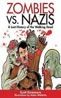 Zen of Zombie: Zombies vs. Nazis : A Long History of the Walking Dead by Adam Wallenta and Scott Kenemore (2011, Paperback)