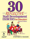30 Reflective Staff Development Exercises for Educators by Stephen S. Kaagan (Paperback, 2008)