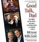 Good Talk, Dad: The Birds and the Bees... and Other Conversations We Forgot to Have by Willie Geist, Bill Geist (CD-Audio, 2014)