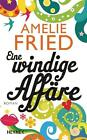 Eine windige Affäre von Amelie Fried (2011, Gebundene Ausgabe)