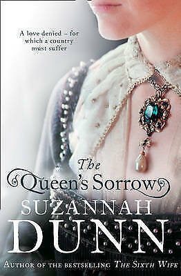 1 of 1 - THE QUEEN'S SORROW The Queen's by Suzannah Dunn : WH2-T/Q : PB284 : NEW BOOK