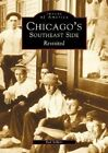 Chicago's Southeast Side Revisited by Rod Sellers (Paperback / softback, 2001)