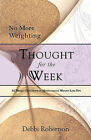 No More Weighting Thought for the Week by Debbi Robertson (Paperback / softback, 2009)