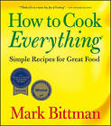 How to Cook Everything: Simple Recipes for Great Food by Mark Bittman (Paperback, 2006)