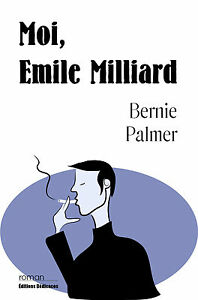 Moi-Emile-Milliard-par-Bernie-Palmer