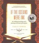 If the Oceans Were Ink: An Unlikely Friendship and a Journey to the Heart of the Quran by Carla Power (CD-Audio, 2016)