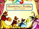 Shrewbettina's Birthday by John S. Goodall (Hardback, 1998)