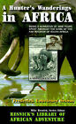 A Hunter's Wanderings in Africa: Being a Narrative of Nine Years Spent Amongst the Game of the Far Interior of South Africa by Frederick Courteney Selous (Paperback, 2001)
