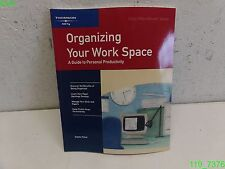 Organizing Your Workspace : A Guide to Personal Productivity - LIKE NEW