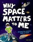 Why Space Matters to Me by Colin Stuart (Paperback, 2016)