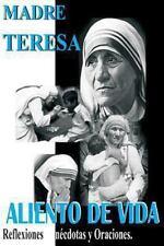 Madre Teresa Aliento de Vida : Reflexiones, An�cdotas y Oraciones by Madre...