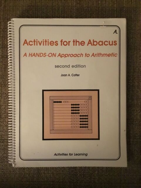 Activities for the Abacus: A Hands on Approach to Arithmetic, 2nd Edition