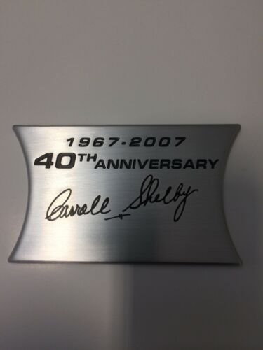 NEW CARROLL SHELBY FORD MUSTANG SHELBY GT500 DASH PLAQUE 40th ANNIVERSARY