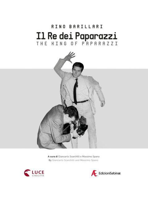 Rino Barillari. Il re dei paparazzi. Ediz. italiana e inglese