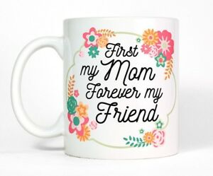 First My Mom Forever Friend Floral Coffee