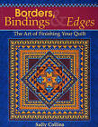 Borders Bindings and Edges: The Art of Finishing Your Quilt by Sally Collins (Paperback, 2004)