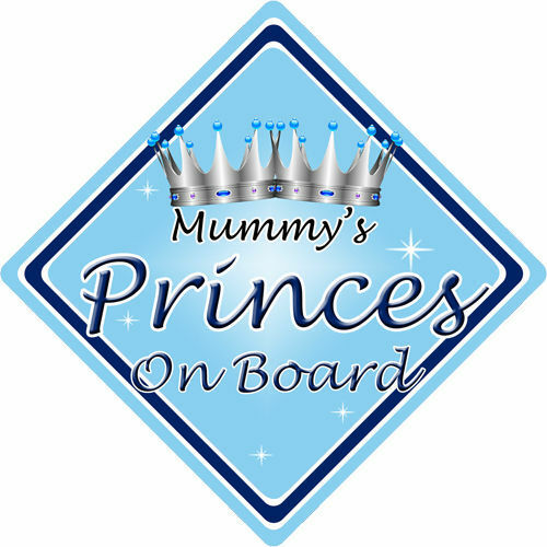Non Personalised Child//Baby On Board Car Sign ~ Mummys Princes ~ L.Blue