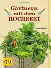Gärtnern mit dem Hochbeet von Folko Kullmann (2015, Gebundene Ausgabe)
