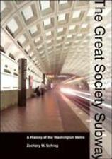 The Great Society Subway: A History of the Washington Metro (Creating -ExLibrary