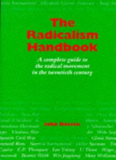 The Radicalism Handbook: A Complete Guide to the Radical Moveme .9780304327119