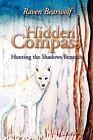 Hidden Compass: Hunting the Shadows Beneath by Raven Bearwolf (Paperback / softback, 2012)