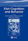 Fish Cognition and Behavior by John Wiley and Sons Ltd (Hardback, 2006)