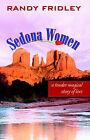 Sedona Women by Randy Fridley (Paperback / softback, 2005)